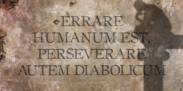 """""""Commettereerroriè umano, ma perseverare (nell'errore) è diabolico""""!"""